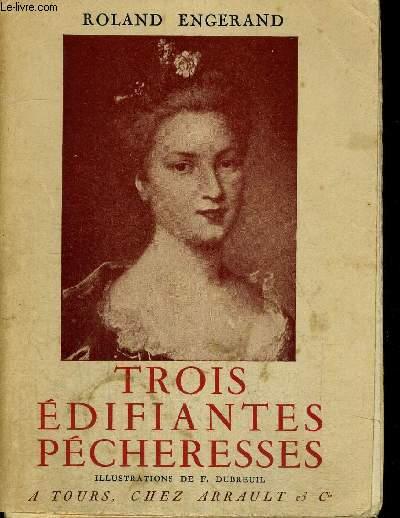 TROIS EDIFIANTES PECHERESSES - ILLUSTRATIONS DE F. DUBREUIL