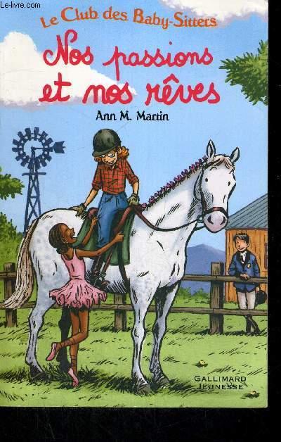 NOS PASSIONS ET NOS REVES - LE CLUB DES BABY SITTERS