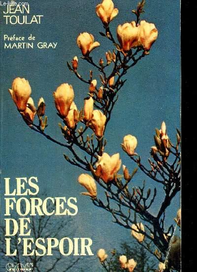 LES FORCES DE L ESPOIR - PREFACE DE MARTIN GRAY