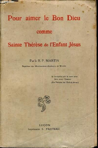 POUR AIMER LE BON DIEU COMME SAINTE THERESE DE L ENFANT JESUS