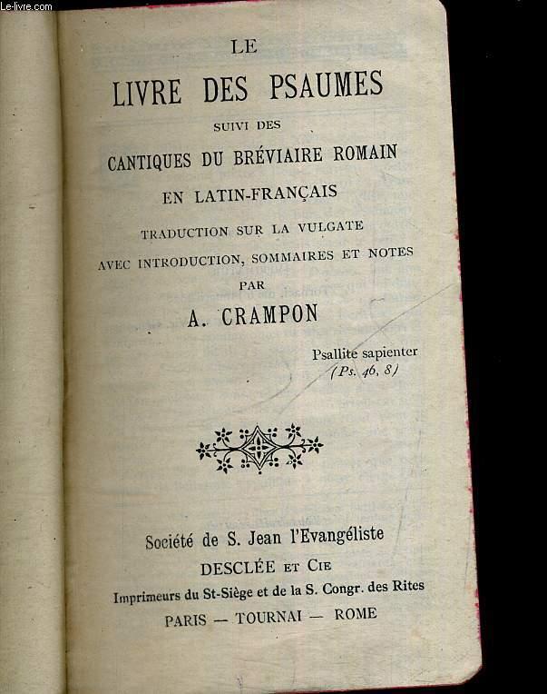 LE LIVRE DES PSAUMES SUIVI DES CANTIQUES DU BREVAIRE ROMAIN EN LATIN FRANCAIS - AVEC INTRODUCTION - SOMMAIRES ET NOTES. N°367