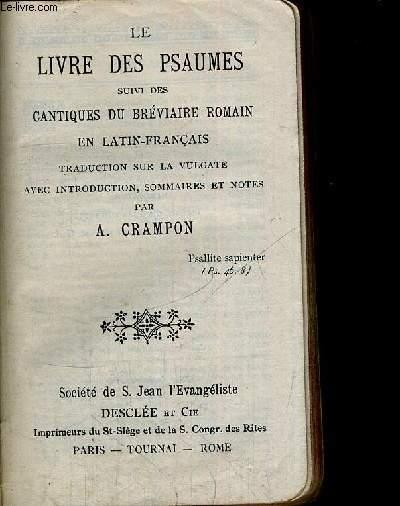 LE LIVRE DES PSAUMES SUIVI DES CANTIQUES DU BREVIAIRE ROMAIN EN LATIN FRANCAIS - AVEC INTRODUCTION - SOMMAIRES - ET NOTES - N°367