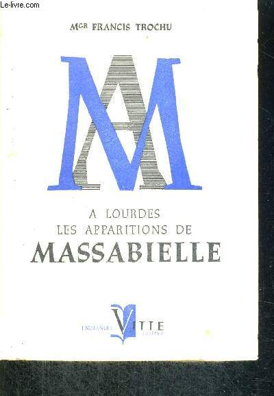 A LOURDES - LES APPARITIONS DE MASSABIELLE