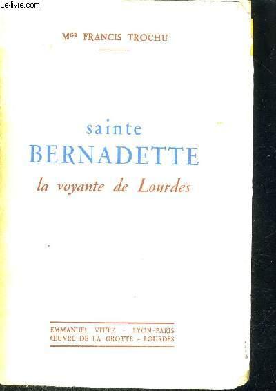 SAINTE BERNADETTE - LE VOYANTE DE LOURDES