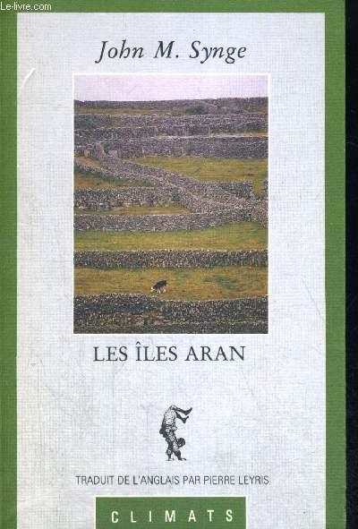 LES ILES ARAN - TRADUIT DE L ANGLAIS PAR PIERRE LEYRIS
