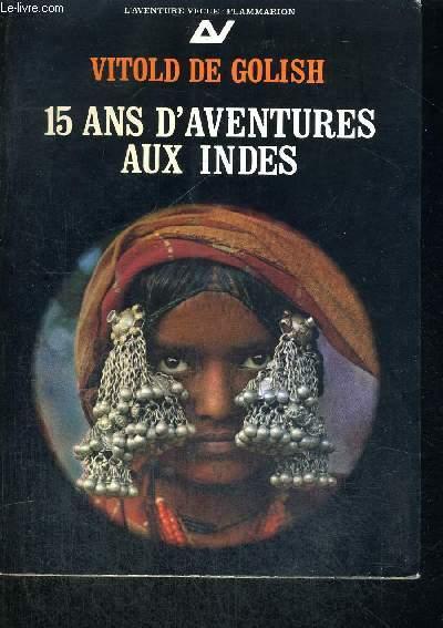 15 ANS D AVENTURES AUX INDES