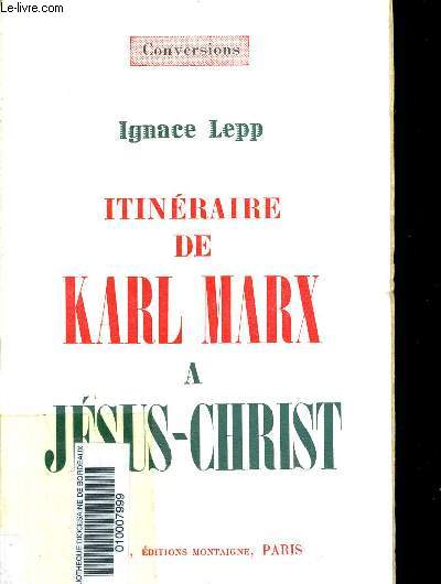 ITINERAIRE DE KARL MARX A JESUS CHRIST
