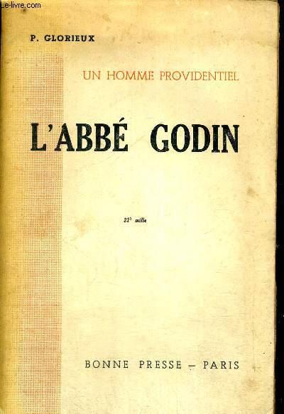 L ABBE GODIN - UN HOMME PROVIDENTIEL