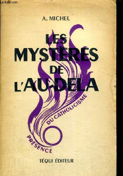LES MYSTERES DE L AU DELA - PRESENCE DU CATHOLICISME