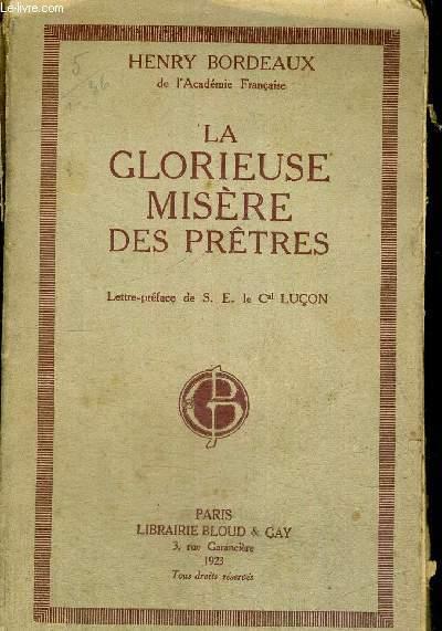 LA GLORIEUSE MISERE DES PRETRES - LETTRE PREFACE DE S.E. LE CAL. LUCON