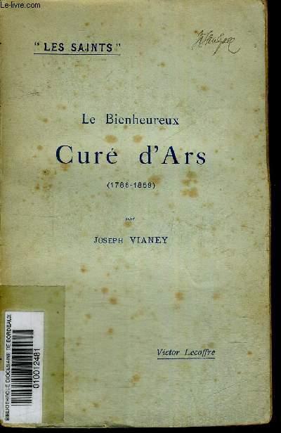 LE BIENHEUREUX CURE D ARS (1786-1859) - LES SAINTS