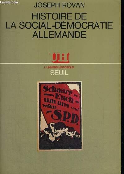 HISTOIRE DE LA SOCIAL DEMOCRATIE ALLEMANDE - L UNIVERS HISTORIQUE