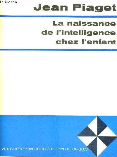 LA NAISSANCE DE L INTELLIGENCE CHEZ L ENFANT