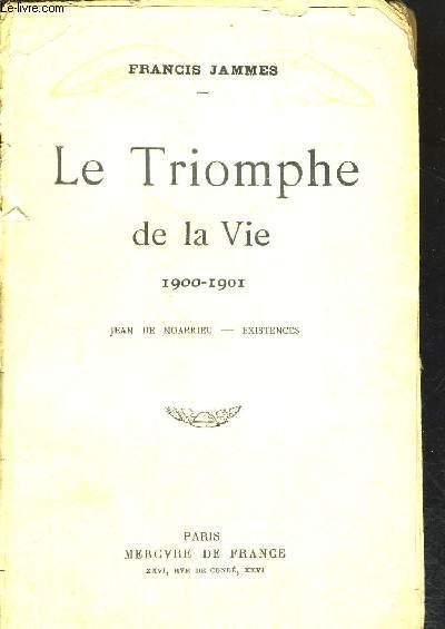 LE TRIOMPHE DE LA VIE 1900 - 1901 - JEAN DE NOARRIEU - EXISTENCES