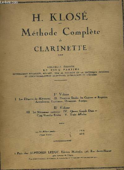 METHODE COMPLETE DE CLARINETTE - NOUVELLE EDITION EN CINQ PARTIES ENTIEREMENT REFONDUE - REVISEE - MISE AU COURANT DE LA TECHNIQUE MODERNE ET CONSIDERABLEMENT AUGMENTEEE D EXERCICES ET D ETUDES