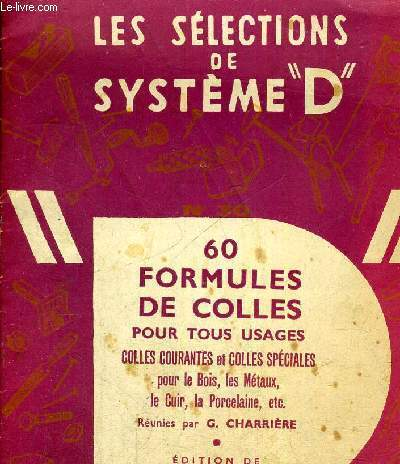 LES SELECTIONS DE SYSTEME D - 60 FORMULES DE COLLES POU TOUS USAGES  - COLLES COURANTES ET COLLES SPECIALES POUR LE BOIS - LES METAUX - LE CUIR - LA PORCELAINE