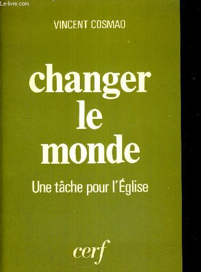 CHANGER LE MONDE - UNE TACHE POUR L EGLISE