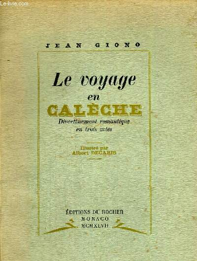 LE VOYAGE EN CALECHE - ILLUSTRE PAR ALBERT DECARIS