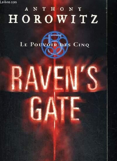LE POUVOIR DES CINQ RAVEN S GATE - TRADUCTION ANNICK LE GOYAT