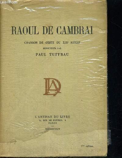 RAOUL DE CAMBRAI - CHANSON DE GESTE DU XIII E SIECLE