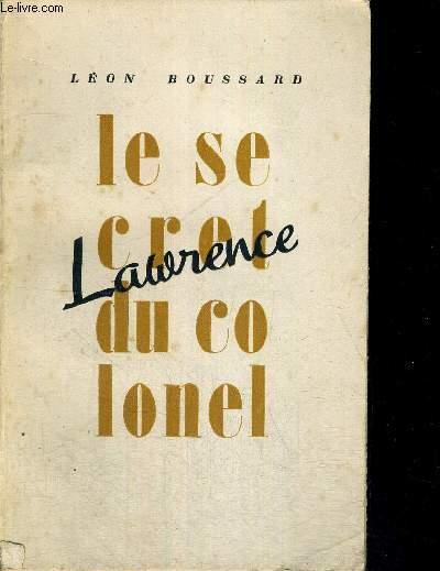 LE SECRET DU COLONEL LAWRENCE