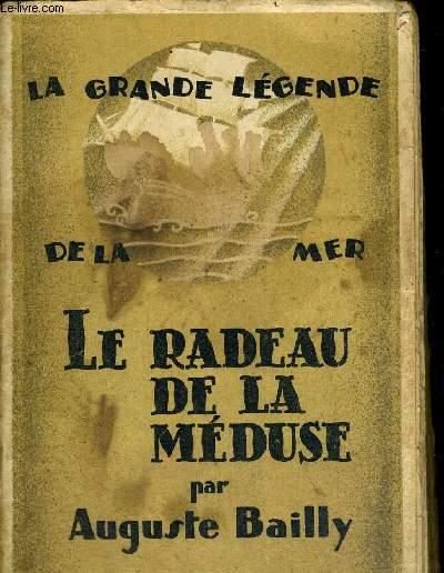 LE RADEAU DE LA MEDUSE - LA GRANDE LEGENDE DE LA MER