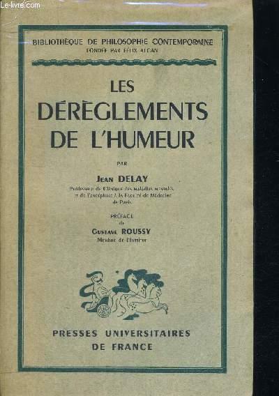 LES DEREGLEMENTS DE L HUMEUR - PREFACE DE GUSTAVE ROUSSY