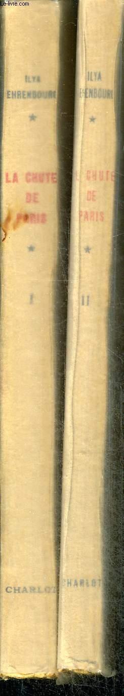 LA CHUTE DE PARIS - TOME I ET II  EN 2 VOLUMES - COLLECTION LES ECRIVAINS SOVIETIQUES