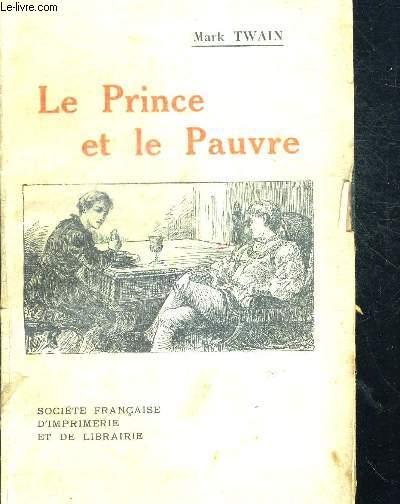 LE PRINCE ET LE PAUVRE  - TRADUIT DE L ANGLAIS AVEC AUTORISATION DE L AUTEUR PAR PAUL LARGILLIERE