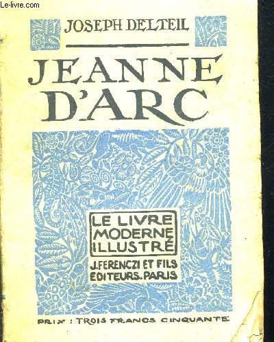 JEANNE D ARC - LE LIVRE MODERNE ILLUSTRE