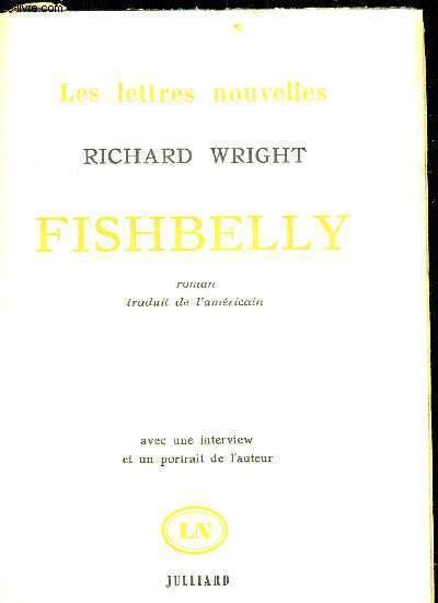 FISHBELLY - TRADUIT DE L AMERICAIN PAR HELENE BOKANOWSKI - COLLECTION LES LETTRES NOUVELLES - AVEC UNE INTERVIEW ET UN PORTRAIT DE L AUTEUR