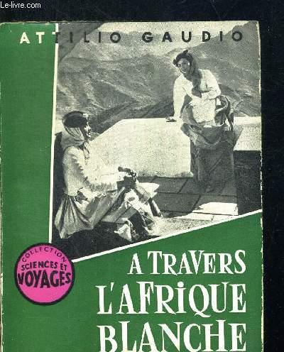 A TRAVERS L AFRIQUE BLANCHE - COLLECTION SCIENCES ET VOYAGES