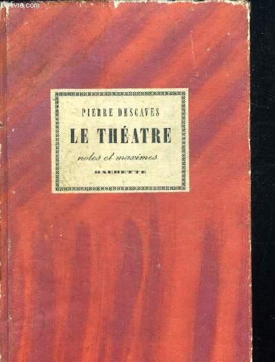LE THEATRE - NOTES ET MAXIMES