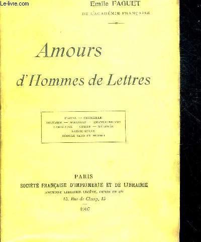 ALOURS D HOMMES DE LETTRES - PASCAL - CORNEILLE - VOLTAIRE - MIRABEAU - CHATEAUBRIAND - LAMARTINE - GUIZOT - MERIMEE - SAINT BEUVE - GEORGE SAND ET MUSSET