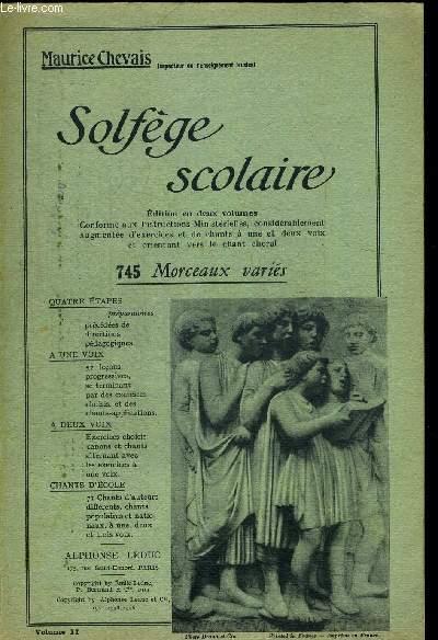 SOLFEGE SCOLAIRE - EDITION EN DEUX VOLMES - VOLUME II - 745 MORCEAUX VARIES