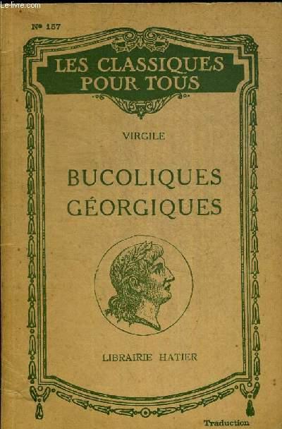 BUCOLIQUES GEORGIQUES - COLLECTION LES CLASSIQUES POUR TOUS - TRADUCTION NOUVELLE PAR H. BERTHAUT