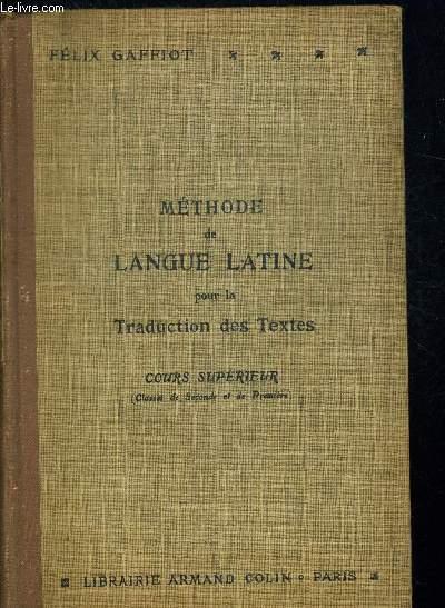METHODE DE LANGUE LATINE POUR LA TRADUCTION DES TEXTES - COURS SUPERIEUR