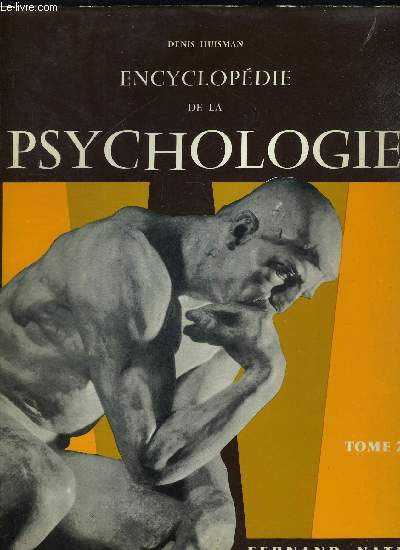 ENCYCLOPEDIE DE LA PSYCHOLOGIE TOME 1 ET TOME 2 EN 2 VOLUMES - PREFACE DU PROFESSEUR JEAN DELAY