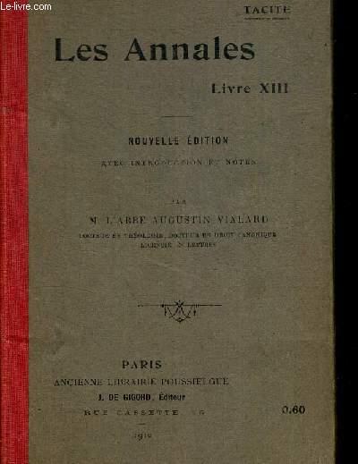 LES ANNALES LIVRE XIII - NOUVELLE EDITION AVEC INTRODUCTION ET NOTES DE VIALARD M L ABBE AUGUSTIN - OUVRAGE EN LATIN ET EN FRANCAIS
