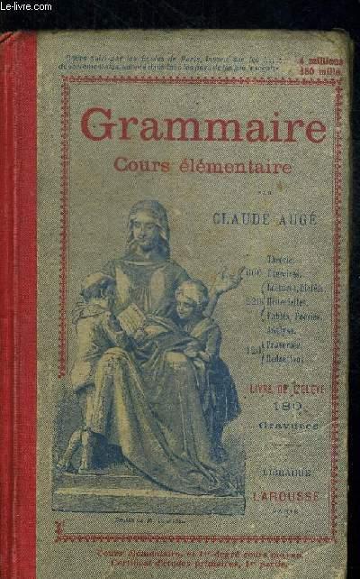 GRAMMAIRE COURS ELEMENTAIRE - LIVRE DE L ELEVE - ILLUSTRE DE 180 GRAVURES