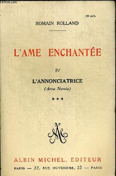 L AME ENCHANTEE TOME IV L ANNONCIATRICE TOME 2 L ENFANTEMENT  2ieme PARTIE MAI FLORENTIN
