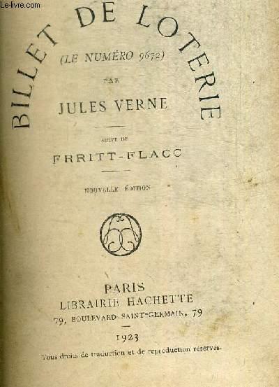 UN BILLET DE LOTERIE (LE NUMERO 9672) - SUIVI DE FRRITT FLACC - COLLECTION HETZEL