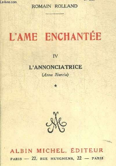 L AME ENCHANTEE TOME IV L ANNONCIATRICE TOME I LA MORT D UN HOMME 1iere PARTIE LES SEPT CONTRE THEBES