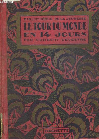 LE TOUR DU MONDE EN 14 JOURS - BIBLIOTHEQUE DE LA JEUNESSE - ILLUSTRATIONS DE DUTRIAC