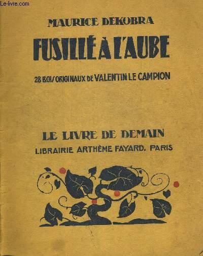 FUSILLE A L AUBE - 20 BOIS ORIGINAUX DE VALENTIN LE CAMPION