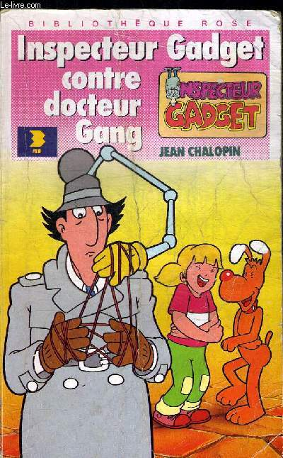 L INSPECTEUR  GADGET CONTRE LE DOCTEUR GANG - BIBLIOTHEQUE ROSE