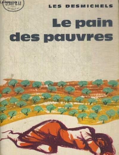 LES DESMICHELS TOME II - LE PAIN DES PAUVRES
