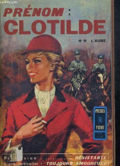 PRENOM CLOTILDE TOME II L AUBE