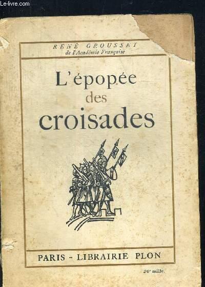 L EPOPEE DES CROISADES