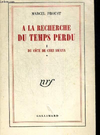 A LA RECHERCHE DU TEMPS PERDU. 1 - DU COTE DE CHEZ SWANN